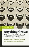 Anything Grows: 15 Essays zur Geschichte, Ästhetik und Bedeutung des Bartes